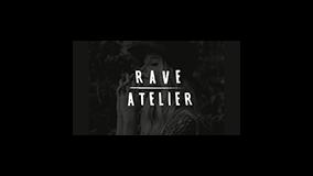 Rave Atelier